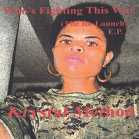 Krystal Method | Who's Fighting This War (The Re-Launch E.P.)
