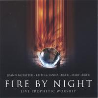 Keith & Sanna Luker, JoAnn McFatter, Mary Luker | Fire By Night