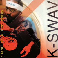 K-swav | Stand Up / You Don't Know