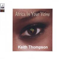 Keith Thompson | Africa In Your Veins
