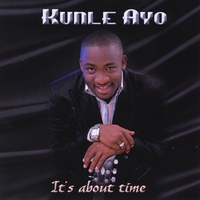 Kunle Ayo | Its about time