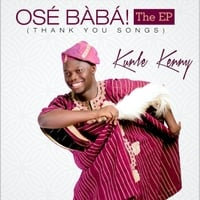 Kunle Kenny | Ose Baba (Thank You Songs) - EP