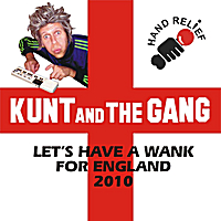 Kunt and the Gang | Let's Have A Wank For England 2010 - Single