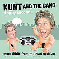 Kunt and the Gang | Sloppy Seconds