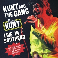 Kunt and the Gang | Proper Kunt: Live in Southend