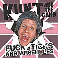 Kunt and the Gang | F*cksticks and Arseh*les