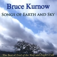 Bruce Kurnow | Songs of Earth and Sky