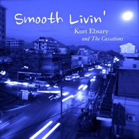 Kurt Ebsary and the Cassations | Smooth Livin'