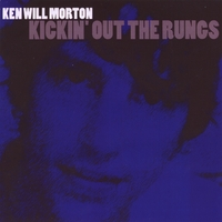 Ken Will Morton | Kickin' Out the Rungs