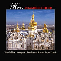 Kyiv Chamber Choir | The Golden  Heritage Of Ukrainian And Russian  Sacred  Music