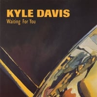 Kyle Davis | Waiting For You