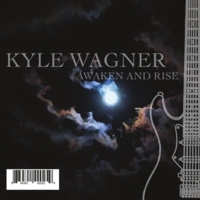 Kyle Wagner | Awaken and Rise