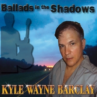 Kyle Wayne Barclay | Ballads in the Shadows