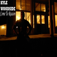 Kyle Woodside | Come to Reason