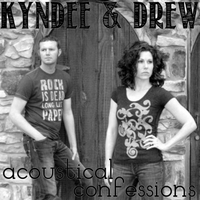 Kyndee & Drew | Acoustical Confessions