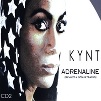 Kynt | Adrenaline (Remixes + Bonus Tracks) Double Disc CD 2