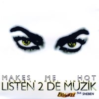 Kynt | Makes Me Hot/Listen 2 De Muzik (feat. Sheben)