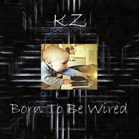 KZ | Born to Be Wired