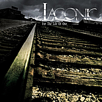 Laconic | For The Life Of One