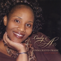 Lady-A & Consecrated Praise | Don't Give Up