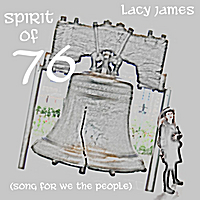 Lacy James | Spirit of 76 (Song For We the People)