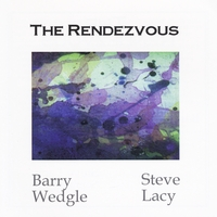 Steve Lacy & Barry Wedgle | The Rendezvous