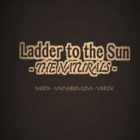 Ladder to the Sun | The Naturals