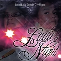 Ladie's Night | Round Dance Songs by Cree Women