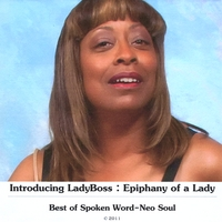 LadyBoss-Amanishakhete | Epiphany of a Lady (Best of Spoken Word-Neo Soul)