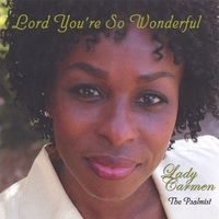 Lady Carmen The Psalmist | Lord You're So Wonderful