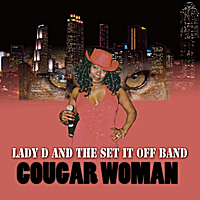 Lady D & The Set It Off Band | Cougar Woman