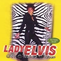 Lady Elvis (Dawn Anita Plumlee) | It's Now or Never