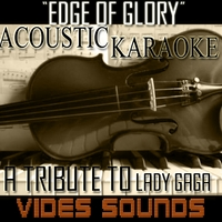 Vides Sounds | Edge Of Glory (Acoustic Karaoke Version) A Tribute To Lady Gaga
