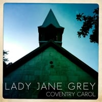 Lady Jane Grey | Coventry Carol