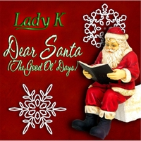 Lady K | Dear Santa (the Good Ol' Days)
