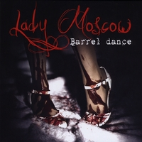 Lady Moscow | Barrel Dance