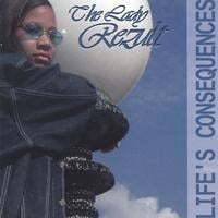 The Lady Rezult | Life's Consequences