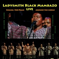 Ladysmith Black Mambazo | Singing for Peace Around the World (Live)