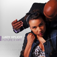 Lady Xplicit | Future X Wife