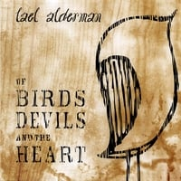lael alderman | of birds, devils & the heart