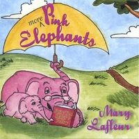 Mary Lafleur | More Pink Elephants: Fairy Tale Songs and Poetry