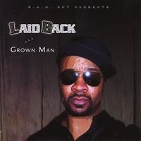 Laid Back | Laid Back aka Grown Man