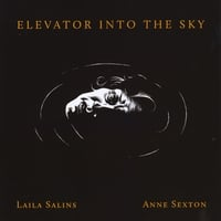 Laila Salins & Anne Sexton | Elevator Into the Sky