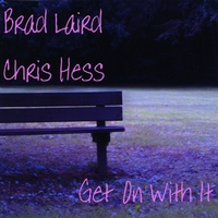 Brad Laird & Chris Hess | Get on With It