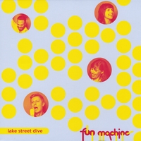 Lake Street Dive | Fun Machine