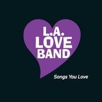 L.A. Love Band | Songs You Love