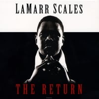 LaMarr Scales | The Return