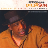 Lamar Thomas | Mississipi's Delta Son(Songwriter Series)
