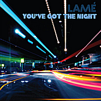 Lamé | You've Got the Night