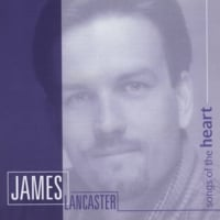 James Lancaster | Songs of the Heart